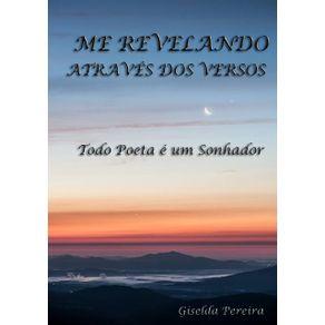 Me-Revelando-Atraves-Dos-Versos--Todo-Poeta-E-Um-Sonhador