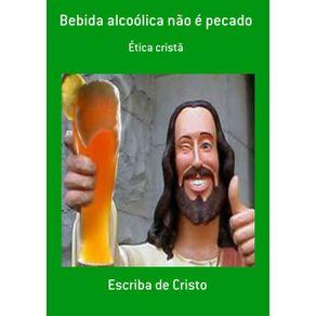 Bebida-Alcoolica-Nao-E-Pecado--Etica-Crista