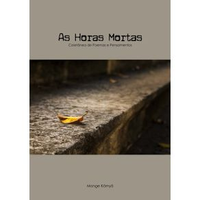 As-Horas-Mortas--Coletanea-De-Poemas-E-Pensamentos