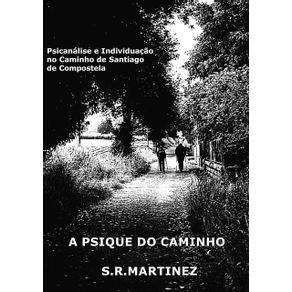 A-Psique-Do-Caminho--Psicanalise-E-Individuacao-No-Caminho-De-Santiago-De-Compostela