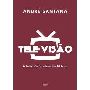 Tele-Visao--A-Televisao-Brasileira-Em-10-Anos
