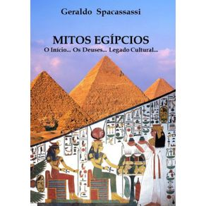 Mitos-Egipcios---O-Inicio...-Os-Deuses...-Legado-Cultural...