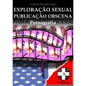 Pornografia--Exploracao-Sexual-E-Publicacao-Obscena--Analise-Juridica-Da-Violacao-Da-Convencao-De-Genebra-E-Da-Ineficacia-Do-Codigo-Penal