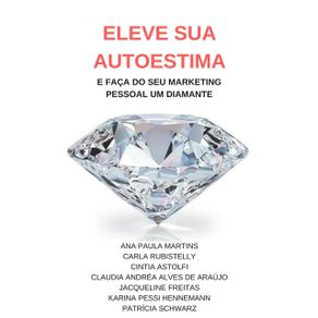 Eleve-Sua-Autoestima-E-Faca-Do-Seu-Marketing-Pessoal-Um-Diamante