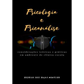 Psicologia-E-Psicanalise--Consideracoes-Teoricas-E-Praticas-Em-Ambiente-De-Clinica-Escola