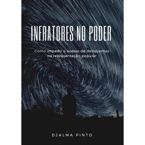 Infratores-No-Poder--Como-Impedir-O-Acesso-De-Delinquentes-Na-Representacao-Popular