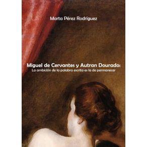 Miguel-De-Cervantes-Y-Autran-Dourado----La-Ambicion-De-La-Palabra-Es-La-De-Permanecer
