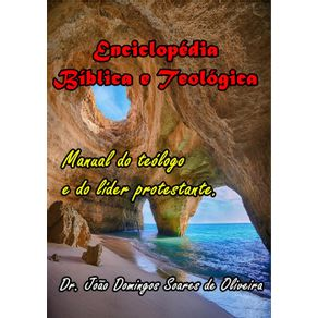 Enciclopedia--Biblica-E-Teologica--Manual-Do-Teologo-E-Do-Lider-Protestante