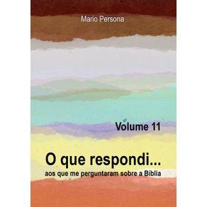 O-Que-Respondi...--Volume-11---Aos-Que-Me-Perguntaram-Sobre-A-Biblia