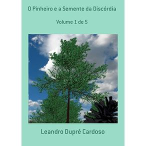O-Pinheiro-E-A-Semente-Da-Discordia--Volume-1-De-5