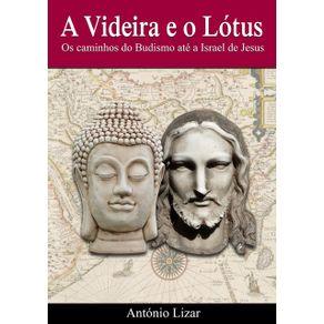 A-Videira-E-O-Lotus--Os-Camindos-Do-Budismo-Ate-A-Israel-De-Jesus