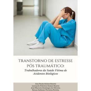 Transtorno-De-Estresse-Pos-Traumatico--Trabalhadores-Da-Saude-Vitimas-De-Acidente-Biologico-
