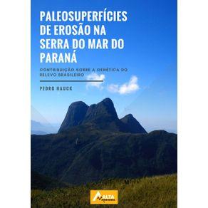 Paleosuperficies-De-Erosao-Na-Serra-Do-Mar-Do-Parana