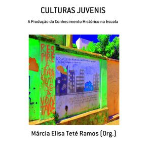 Culturas-Juvenis--A-Producao-Do-Conhecimento-Historico-Na-Escola