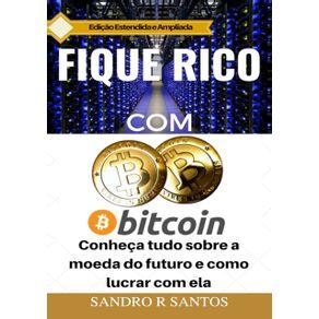 Fique-Rico-Com-Bitcoin--Conheca-Tudo-Sobre-A-Moeda-Do-Futuro-E-Como-Lucrar-Com-Ela