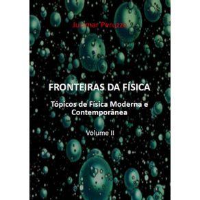 Fronteiras-Da-Fisica--Topicos-De-Fisica-Moderna-E-Contemporanea.-V.Ii