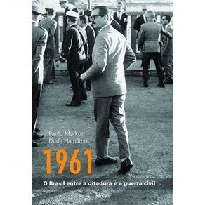 1961-O-Brasil-entre-a-ditadura-e-a-guerra-civil