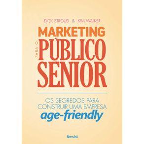 Marketing-para-o-publico-senior-Os-segredos-para-construir-uma-empresa-age-friendly