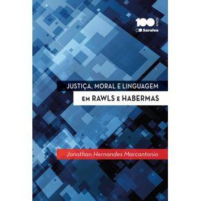 Justica-moral-e-linguagem-em-Rawls-e-Habermas---1a-edicao-de-2014--Configuracoes-da-filosofia-do-direito-contemporanea