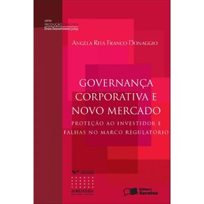 Governanca-corporativa-e-novo-mercado---1a-edicao-de-2012--Protecao-ao-investidor-e-falhas-no-marco-regulatorio