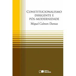 Constitucionalismo-dirigente-e-pos-modernidade---1a-edicao-de-2012