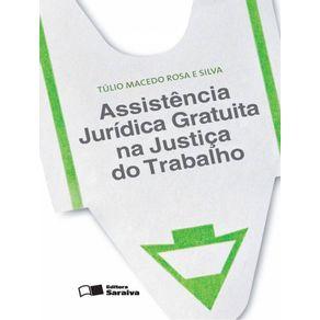 Assistencia-juridica-gratuita-na-justica-do-trabalho---1a-edicao-de-2013