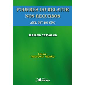Poderes-do-relator-nos-recursos--Art.-557-do-CPC----1a-edicao-de-2008