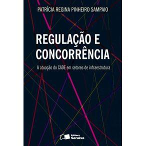 Regulacao-e-concorrencia-A-atuacao-do-cade-em-setores-de-infraestrutura---1a-edicao-de-2013