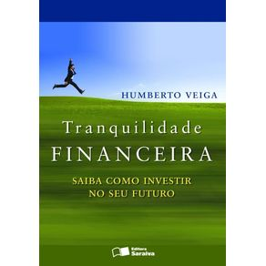 Tranquilidade-financeira--Saiba-como-investir-no-seu-futuro