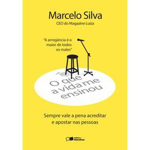 O-que-a-vida-me-ensinou--Marcelo-silva--Sempre-vale-a-pena-acreditar-e-apostar-nas-pessoas