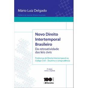 Novo-direito-intertemporal-brasileiro--Da-retroatividade-das-leis-civis---2a-edicao-de-2014--Problemas-de-direito-intertemporal-no-codigo-civil