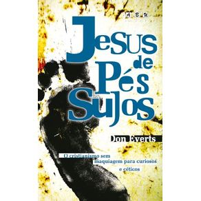 Jesus-de-pes-sujos---O-cristianismo-sem-maquiagem-para-curiosos-e-ceticos
