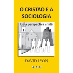 O-cristao-e-a-sociologia---Uma-perspectiva-crista