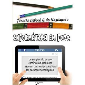 Informatica-Em-Foco---Do-Surgimento-Ao-Uso-Continuo-Em-Ambiente-Escolar-Praticas-Pragmaticas-Dos-Recursos-Tecnologicos