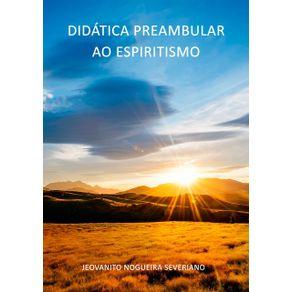 Didatica-Preambular-Ao-Espiritismo--Didatica-Preambular-Ao-Espiritismo