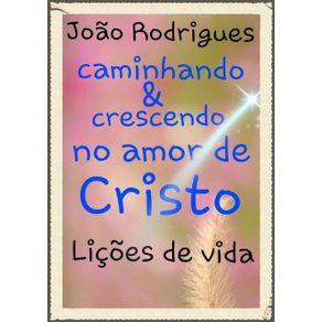 Caminhando-E-Crescendo-No-Amor-De-Cristo--Licoes-De-Vida