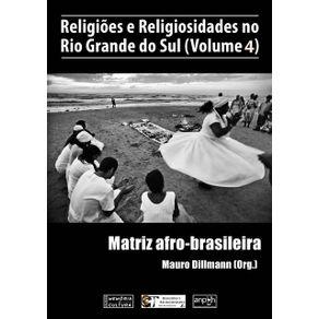 Religioes-E-Religiosidades-No-Rio-Grande-Do-Sul--Volume-4---Matriz-Afro-Brasileira