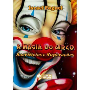 A-Magia-Do-Circo--Sacrificios-E-Superacoes