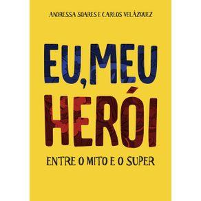 Eu-Meu-Heroi--Entre-O-Mito-E-O-Super