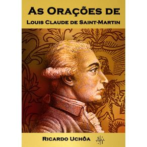 As-Oracoes-De-Louis-Claude-De-Saint-Martin---Ricardo-Uchoa