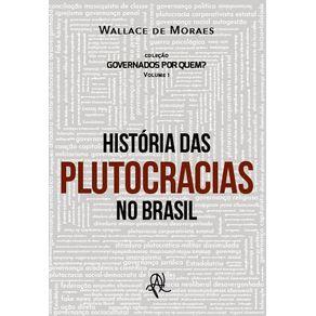 Governados-por-quem----Historia-das-plutocracias-no-Brasil