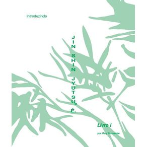 Livro-Autoaplicacao-Jin-Shin-Jyutsu-I--Introduzindo-Jin-Shin-Jyutsu-E