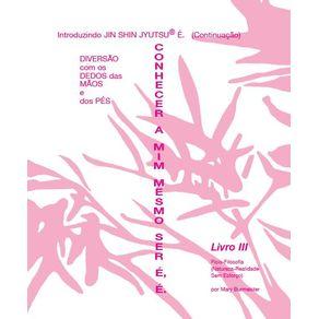 Livro-Auto-Aplicacao-Jin-Shin-Jyutsu-III--Conhecer-a-Mim-Mesmo-Ser-E-E