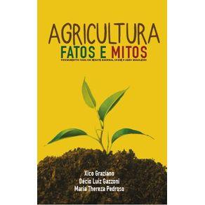 Agricultura---fatos-e-mitos----fundamentos-para-um-debate-racional-sobre-o-agro-brasileiro