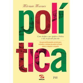 Politica---2a-edicao--Como-decifrar-o-que-significa-a-politica-e-nao-ser-passado-para-tras