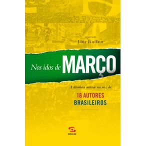 Nos-idos-de-marco--A-ditadura-militar-na-voz-de-18-autores-brasileiros
