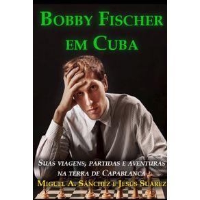 Bobby-Fischer-em-Cuba---em-portugues