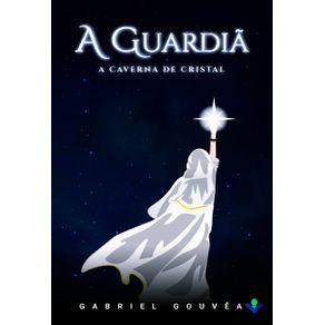 A-Guardia---A-Caverna-de-Cristal