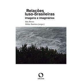 Relacoes-luso-brasileiras--Imagens-e-imaginarios