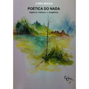 Poetica-Do-Nada--Registros-Poeticos-E-Imageticos
